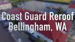 Spane Buildings coast guard reroof Bellingham WA video thumbnail